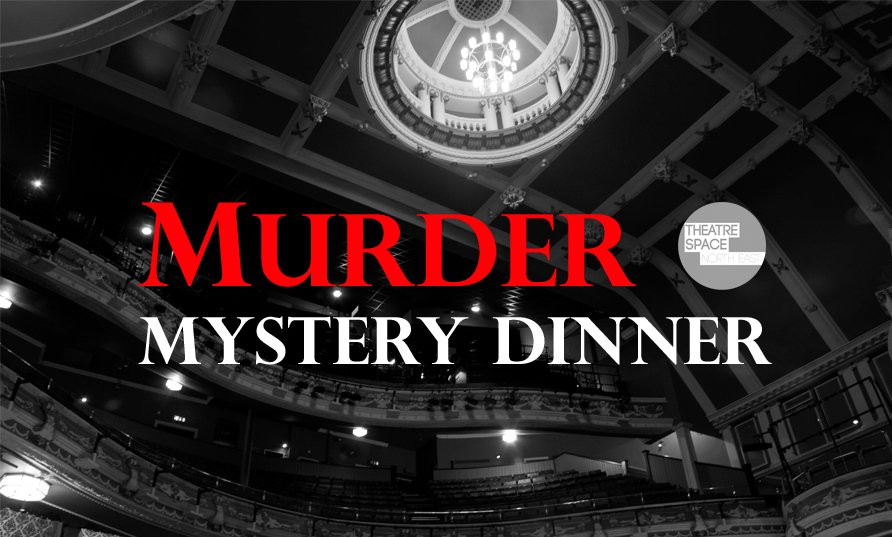 Murder Mystery Dining Event at Sunderland Empire